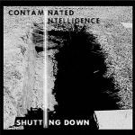 Contaminated Intelligence - Shutting Down