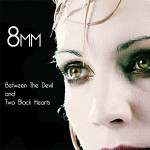 8mm - Between the Devil and Two Black Hearts
