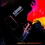 E. Joseph and the Phantom Heart - Burn All the Documents