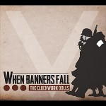 The Clockwork Dolls - When Banners Fall