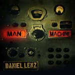 Daniel Lenz - Man Machine