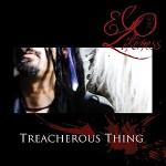 Ego Likeness - Treacherous Thing