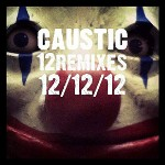 Caustic - 12 Remixes