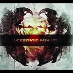 Lucidstatic - Fatalist
