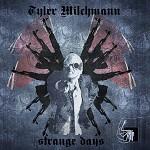 Tyler Milchmann - Strange Days