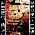 Concrete Lung - Subtract Nerve