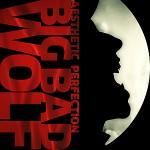 Aesthetic Perfection - Big Bad Wolf EP