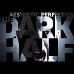 Aesthetic Perfection - The Dark Half EP