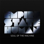Empire State Human - Soul of the Machine