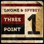 Gnome & Spybey - Three Point One