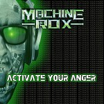 Machine Rox - Activate Your Anger