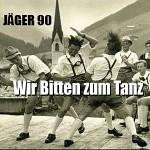 Jäger 90 - Wir Bitten zum Tanz