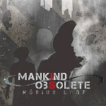 Mankind is Obsolete announces third album