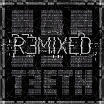 3TEETH announces remix album