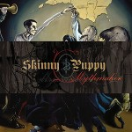 Skinny Puppy remasters Mythmaker