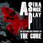 Alfa Matrix to release Cure tribute album
