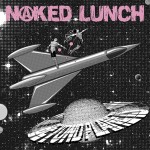 Naked Lunch - Beyond Planets