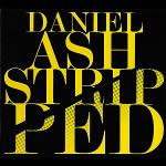 Daniel Ash - Stripped
