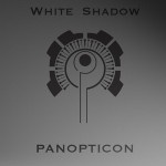 White Shadow - Panopticon