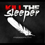 Kill the Sleeper - Rebirth