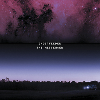 Ghostfeeder - The Messenger