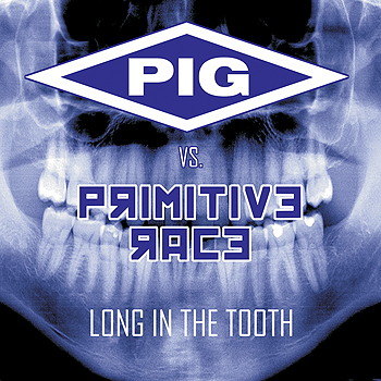 PIG vs. Primitive Race - Long in the Tooth EP