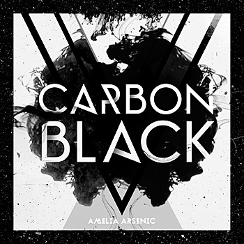 Amelia Arsenic - Carbon Black EP