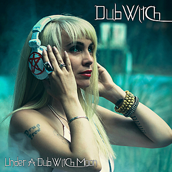 Dub Witch - Under a Dub Witch Moon