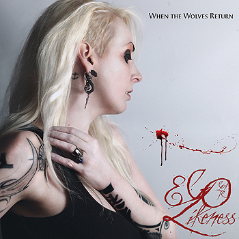 Ego Likeness - When the Wolves Return