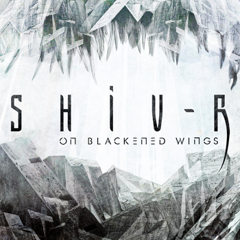 Shiv-R - On Blackened Wings