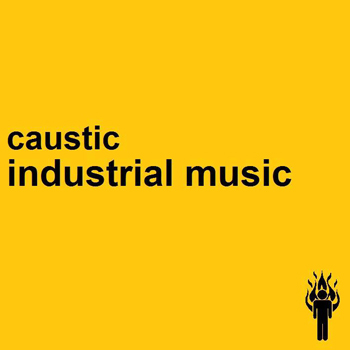 Caustic - Industrial Music