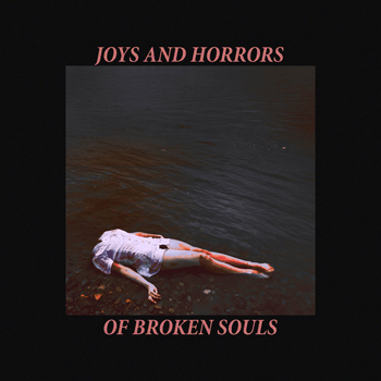 Rawzilk - Joys and Horrors of Broken Souls