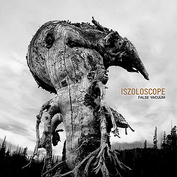 Iszoloscope - False Vacuum