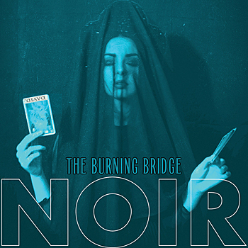 NOIR - The Burning Bridge EP
