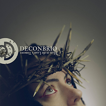 Deconbrio - Hail to the Liar's Throne