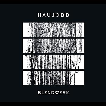 Haujobb - Blendwerk