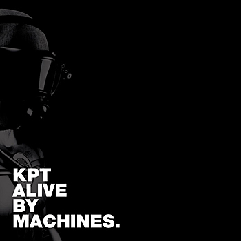 KPT - KPT Alive by Machines