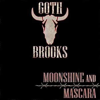 Goth Brooks - Moonshine and Mascara