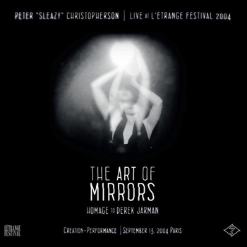 "Peter ""Sleazy"" Christopherson - The Art of Mirrors (Homage to Derek Jarman)"