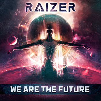 Raizer - We Are the Future