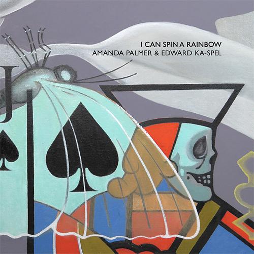 Amanda Palmer & Edward Ka-Spel - I Can Spin a Rainbow