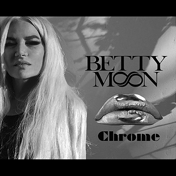 Betty Moon - Chrome