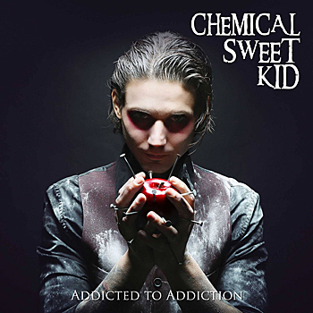 Chemical Sweet Kid - Addicted to Addiction