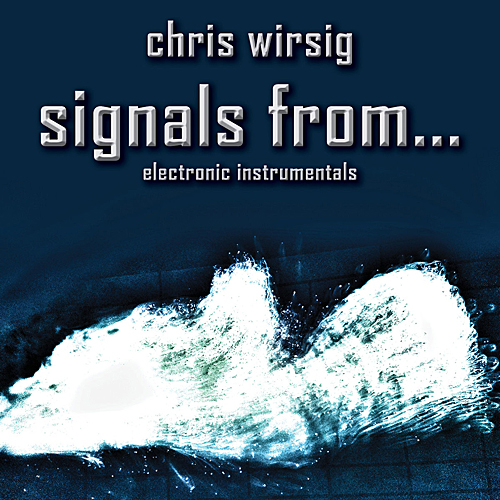 Chris Wirsig - Signals From...