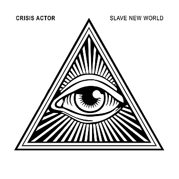 Crisis Actor - Slave New World