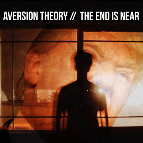 Aversion Theory - The End Is Near