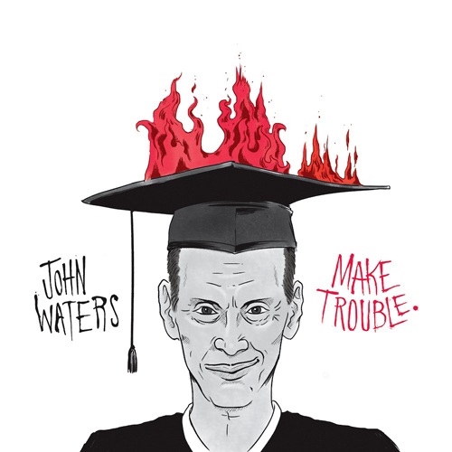 John Waters RISD commencement speech released as digital download
