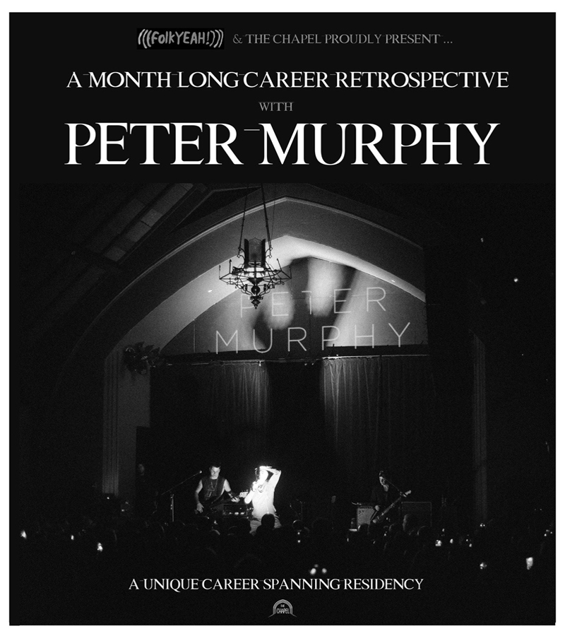 Peter Murphy - The Chapel, San Francisco Residency