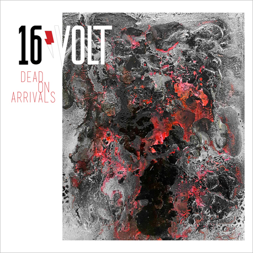 16volt - Dead on Arrivals