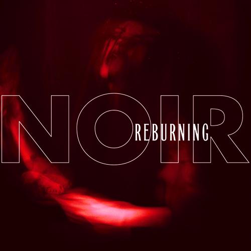 NOIR - Reburning EP